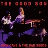 The Good Son - Nick Cave & The Bad Seeds