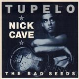 Tupelo - Nick Cave & The Bad Seeds