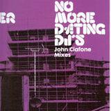 No More Dating DJ's (John Ciafone Mixes) - Nick Holder