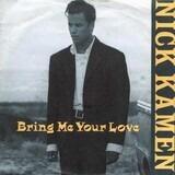 Bring Me Your Love - Nick Kamen