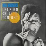 Let's Go Out Tonight - Nile Rodgers