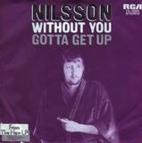 Without You / Gotta Get Up - Nilsson
