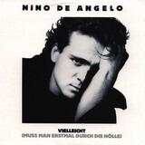 Vielleicht (Muss Man Erstmal Durch Die Hölle) - Nino de Angelo