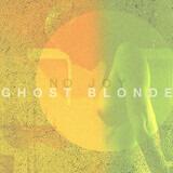 Ghost Blonde - No Joy