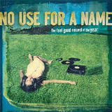 The Feel Good Record of the Year - No Use For A Name