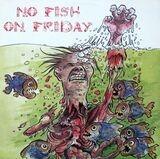 No Fish On Friday