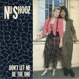 Don't Let Me Be The One - Nu Shooz