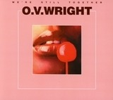 We're Still Together - O.v. Wright