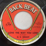 Love The Way You Love - O.V. Wright