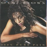 100% Pure Pain / I Just Want To Be Loved - O'Chi Brown