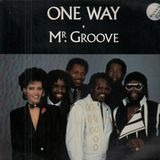 Mr. Groove / Lady You Are - One Way