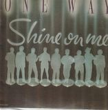 Shine on Me - One Way