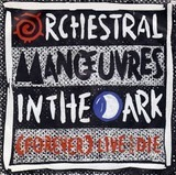 (Forever) Live And Die / This Town - Orchestral Manoeuvres In The Dark