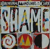 Shame - Orchestral Manoeuvres In The Dark
