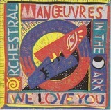 We Love You - Orchestral Manoeuvres In The Dark