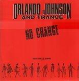 No Change - Orlando Johnson & Trance