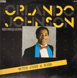 With Just A Kiss - Orlando Johnson