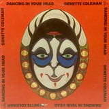Dancing in Your Head - Ornette Coleman