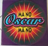 Ma No Ma No - Oscar