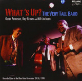 What's Up? The Very Tall Band - Oscar Peterson , Ray Brown & Milt Jackson