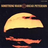 Something Warm - Oscar Peterson