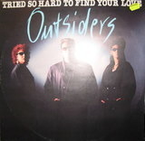 Tried So Hard To Find Your Love - Outsiders