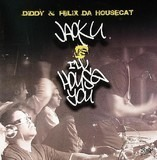 Jack U vs I'll House You - P. Diddy & Felix Da Housecat
