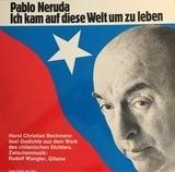 Ich Kam Auf Diese Welt Um Zu Leben - Pablo Neruda