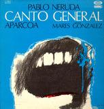 Canto General - Pablo Neruda / Aparcoa / Marés González