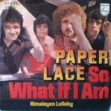 So What If I Am / Himalayan Lullaby - Paper Lace