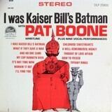 I Was Kaiser Bill's Batman - Pat Boone