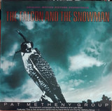 The Falcon And The Snowman (Original Motion Picture Soundtrack) - Pat Metheny Group