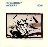 Works II - Pat Metheny