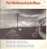 As Falls Wichita, So Falls Wichita Falls - Pat Metheny / Lyle Mays