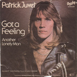 Got A Feeling / Another Lonely Man - Patrick Juvet