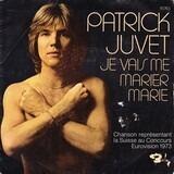 Je Vais Me Marier Marie - Patrick Juvet