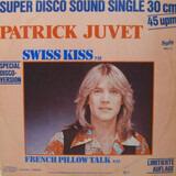 Swiss Kiss - Patrick Juvet