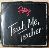Teach Me Teacher - Patsy Maharam