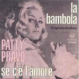 La Bambola / Se C'È L'Amore - Patty Pravo