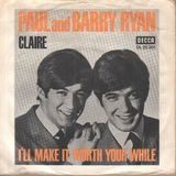 Claire / I#ll Make It Worth Your While - Paul And Barry Ryan