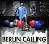 Berlin Calling - The Soundtrack By Paul Kalkbrenner - Paul Kalkbrenner