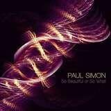 So Beautiful or So What - Paul Simon