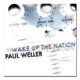 Wake Up the Nation - Paul Weller