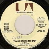 (You're) Having My Baby / Papa - Paul Anka