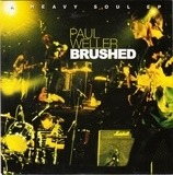 Brushed - Paul Weller