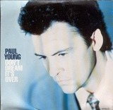 Don't Dream It's Over - Paul Young