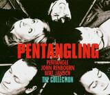 Pentangling; The Collection: Pentangle / John Renbourn / Bert Jansch - Pentangle , John Renbourn , Bert Jansch
