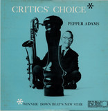 Critics' Choice - Pepper Adams