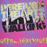 The Art of Walking - Pere Ubu