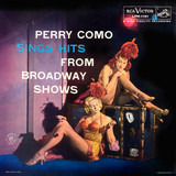 Perry Como Sings Hits From Broadway Shows - Perry Como